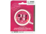 Flashing Bride to Be Bachelorette Button